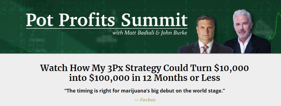 Pot Profit Summit (3Px Strategy) by Matt Badiali