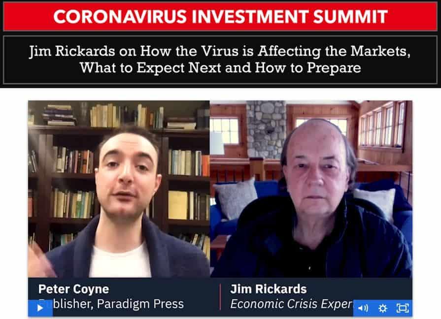 Coronavirus Investment Summit by Jim Rickards (crash speculator)