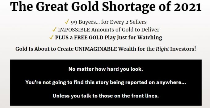 Great Gold Shortage Of 2021